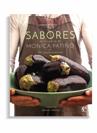 Sabores en la Cocina de Mónica Patiño 100 Recetas Prácticas