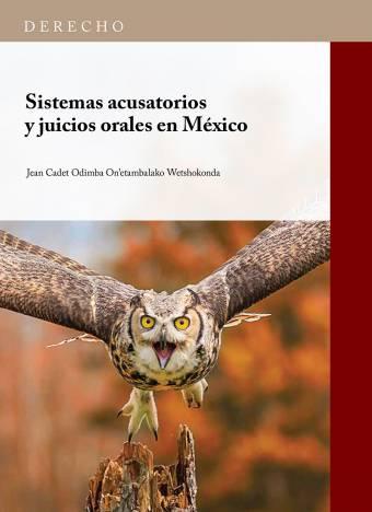 Sistemas Acusatorios y Juicios en México